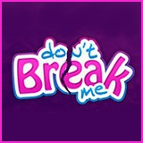 Dont Break Me