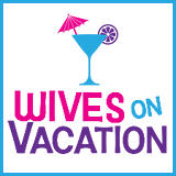 Wives on Vacation - Wives on Vacation