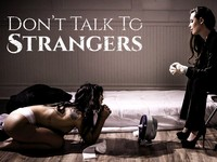 Do Not Talk to Strangers Pure Taboo
